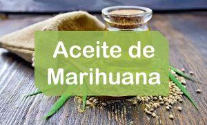 Qué es el Aceite de Marihuana