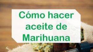 Pasos para hacer aceite de marihuana